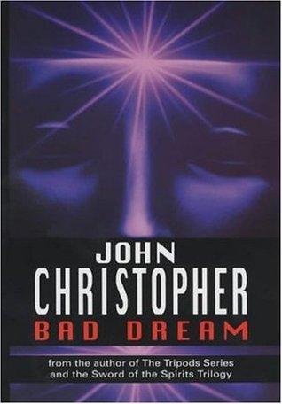 Bad Dream by John Christopher