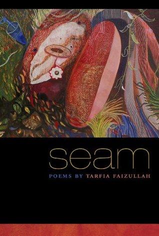 Seam by Tarfia Faizullah