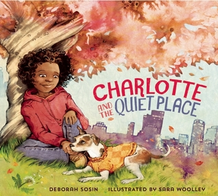 Charlotte and the Quiet Place by Deborah Sosin, Sara Woolley