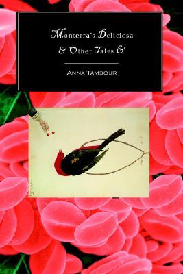 Monterra's Deliciosa & Other Tales & by Keith Brooke, Anna Tambour