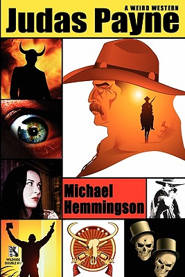 Judas Payne: A Weird Western / Webb's Weird Wild West: Western Tales of Horror (Wildside Double #11) by Michael Hemmingson, Don Webb