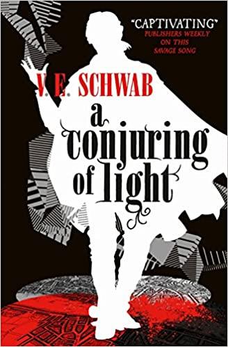 A Conjuring of Light by V.E. Schwab