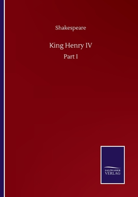 King Henry IV: Part I by Shakespeare