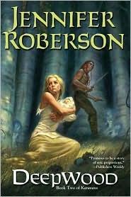Deepwood by Jennifer Roberson