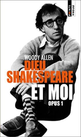 Dieu, Shakespeare et moi by Woody Allen