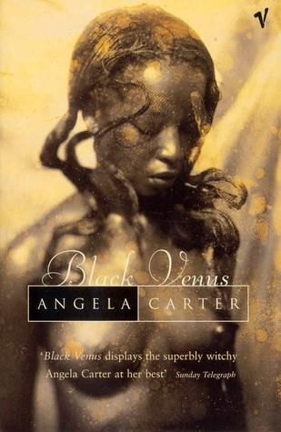 Black Venus by Angela Carter