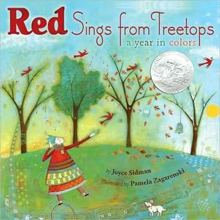 Red Sings from Treetops: A Year in Colors by Joyce Sidman, Pamela Zagarenski