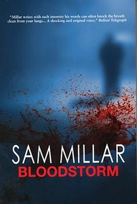 Bloodstorm by Sam Millar