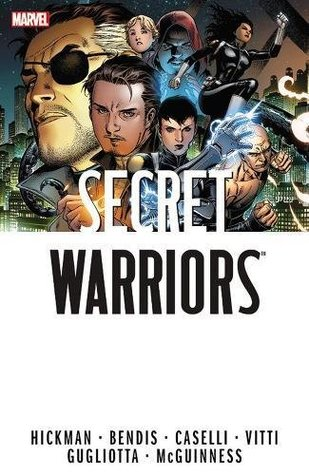 Secret Warriors: The Complete Collection, Volume 1 by Brian Michael Bendis, Gianluca Gugliotta, Jonathan Hickman, Alessandro Vitti, Ed McGuinness, Stefano Caselli
