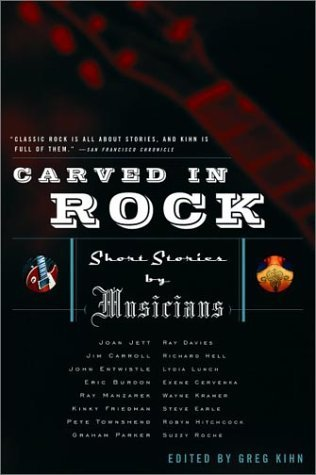 Carved in Rock: Short Stories by Musicians by Greg Kihn