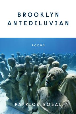Brooklyn Antediluvian: Poems by Patrick Rosal