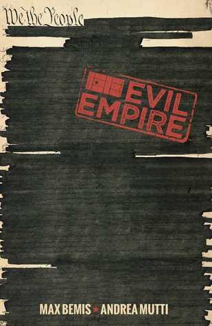 Evil Empire Vol. 3 by Juan Manuel Tumburús, Víctor Santos, Andrea Mutti, Max Bemis