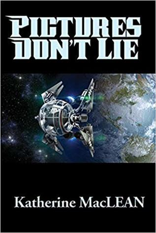 Pictures Don't Lie by Katherine Anne MacLean