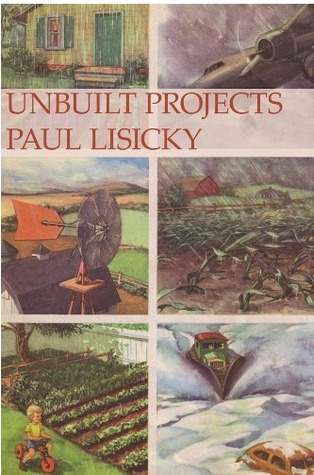Unbuilt Projects by Paul Lisicky