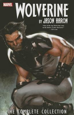 Wolverine by Jason Aaron: The Complete Collection, Volume 1 by Howard Chaykin, Ron Garney, Adam Kubert, Stephen Segovia, Jason Aaron, Paco Diaz Luque, UDON Studios