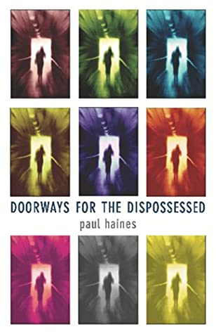 Doorways For The Dispossessed by Paul Haines
