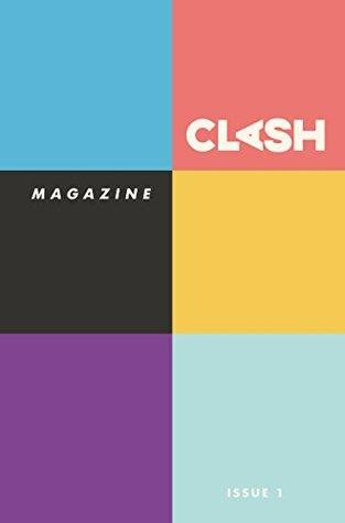 Clash Magazine: Issue #1 by Joanna C. Valente, Gabino Iglesias, Lisa Marie Basile, Christoph Paul, Daniel Knauf, Charles Austin Muir, Leza Cantoral, Autumn Christian, Sam Pink, Sam Richard, Danger Slater