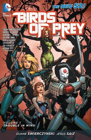 Birds of Prey, Volume 1: Trouble in Mind by Javier Pina, Jesus Saiz, Duane Swierczynski