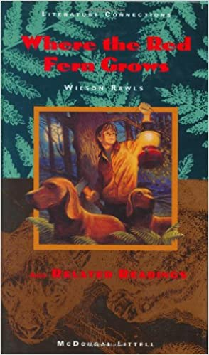 Where the Red Fern Grows and Related Readings by Wilson Rawls, Gary Soto, Brendan Kennelly, Dena Jones Jolma, Joan Aiken, Ryland Loos, William Stafford