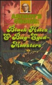 Asimov's Choice: Black Holes & Bug-Eyed-Monsters by Isaac Asimov, George H. Scithers