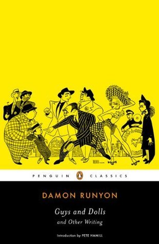 Guys and Dolls and Other Writings by Daniel R. Schwarz, Pete Hamill, Damon Runyon