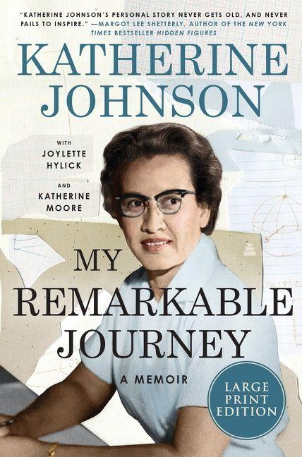 My Remarkable Journey by Joylette Hylick, Katherine Johnson, Katherine Moore
