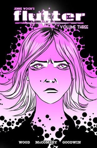 Flutter, Volume Three: Rid of Me by Chris Goodwin, Jennie Wood, Jeff McClelland, Jeff McComsey