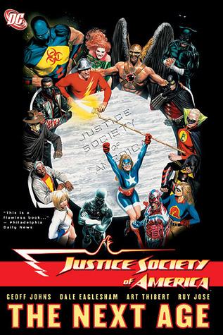 Justice Society of America, Vol. 1: The Next Age by Ruy Jose, Art Thibert, Dale Eaglesham, Alex Ross, Fernando Pasarín, Jeromy Cox, Geoff Johns, Rob Leigh
