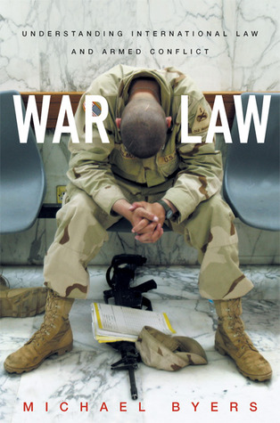 War Law: Understanding International Law and Armed Conflict by Michael Byers