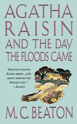 Agatha Raisin and the Day the Floods Came: An Agatha Raisin Mystery by M. C. Beaton