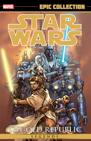 Star Wars Legends Epic Collection: The Old Republic, Vol. 1 by Dustin Weaver, John Jackson Miller, Harvey Tolibao, Brian Ching, Travel Foreman