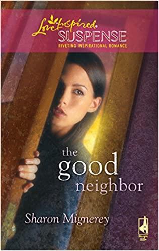 The Good Neighbor by Sharon Mignerey