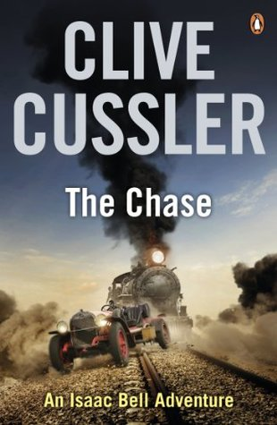 The Chase: Isaac Bell #1 by Clive Cussler