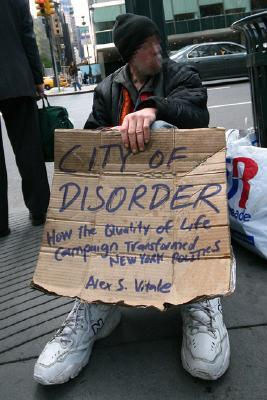 City of Disorder: How the Quality of Life Campaign Transformed New York Politics by Alex S. Vitale