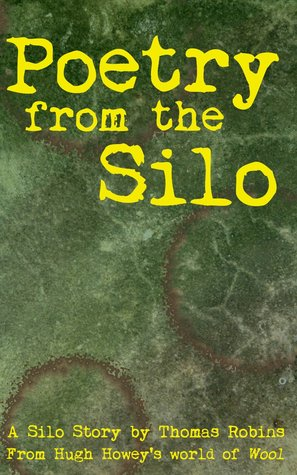 Poetry from the Silo (A Silo Story) by Thomas Robins