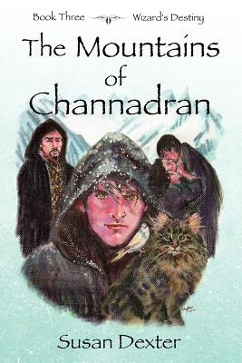 The Mountains of Channadran: Wizard's Destiny by Susan Dexter