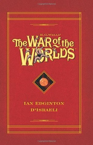 H.G. Wells' The War of the Worlds (Graphic Novel) by D'Israeli, Ian Edginton