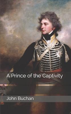 A Prince of the Captivity by John Buchan
