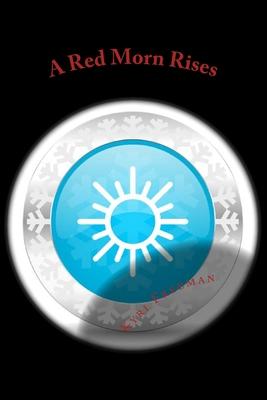 A Red Morn Rises: Sun Saga: Book 3 by Kyri Freeman