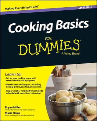 Cooking Basics for Dummies by Bryan Miller, Marie Rama