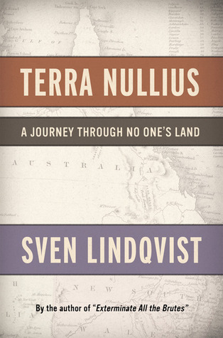 Terra Nullius: A Journey Through No One's Land by Sven Lindqvist, Sarah Death