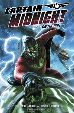 Captain Midnight,Volume 1: On the Run by Roger Robinson, Joshua Williamson, Fernando Dagnino, Jim Gibbons, Víctor Ibáñez, Pere Pérez
