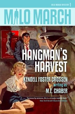 Milo March #1: Hangman's Harvest by Kendell Foster Crossen, M. E. Chaber