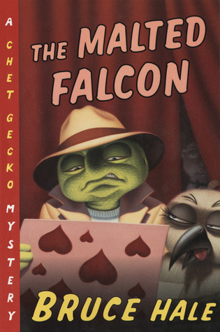 The Malted Falcon: A Chet Gecko Mystery by Bruce Hale