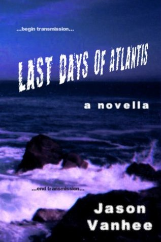 Last Days of Atlantis by Jason Vanhee