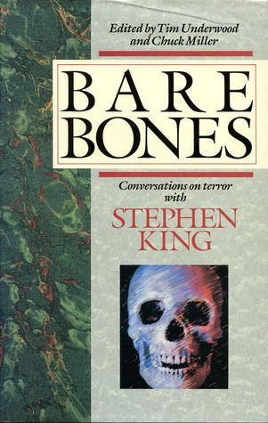 Bare Bones: Conversations on Terror with Stephen King by Tim Underwood, Chuck Miller, Stephen King