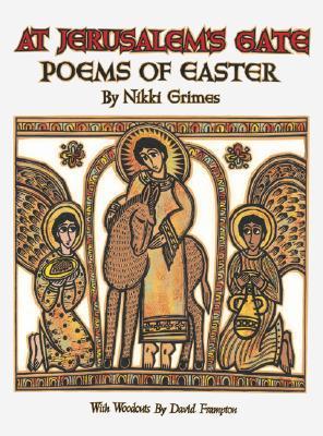 At Jerusalem's Gate: Poems of Easter by David Frampton, Nikki Grimes