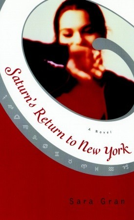 Saturn's Return to New York by Sara Gran
