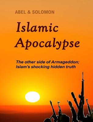 Islamic Apocalypse by Solomon, Abel