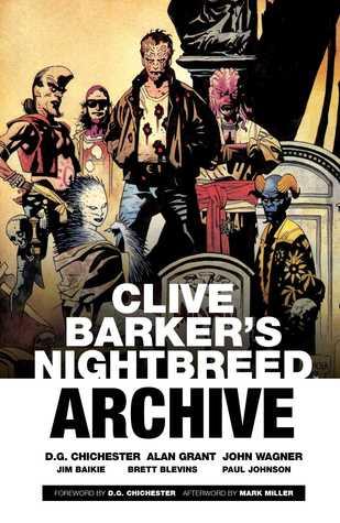 Clive Barker's Nightbreed Archive Vol. 1 by Mike Mignola, Mark Alan Miller, Martin Emond, Alan Grant, John Wagner, Clive Barker